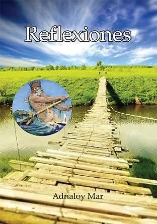 Amazon.com: Reflexiones (Spanish Edition) eBook: Adnaloy Mar: Kindle