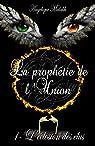 La prophétie de l'Union, tome 1 : L'éclosion des élus par Malakh