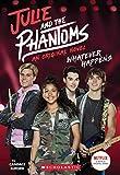 Whatever Happens (Julie and the Phantoms, Novel #1)