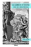 La Grèce et Rome par les anecdotes (Testimonia) (French Edition) by
