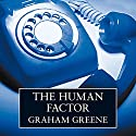 The Human Factor Audiobook by Graham Greene Narrated by Tim Pigott-Smith