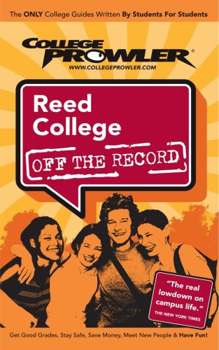 Reed College or 2007 (College Prowler: Reed College Off the Record)