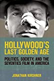 img - for Hollywood's Last Golden Age: Politics, Society, and the Seventies Film in America book / textbook / text book