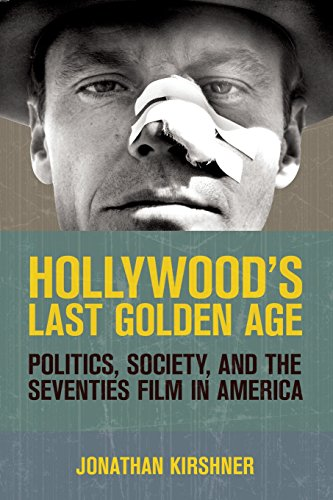 Hollywood's Last Golden Age: Politics, Society, and the Seventies Film in America - Hollywood Walnut