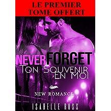 Never Forget  / Ton Souvenir En Moi (Premier Tome Offert !): [New Romance] (French Edition)