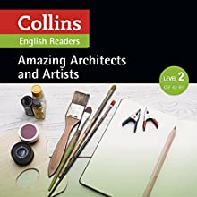Amazing Architects & Artists: A2-B1 (Collins Amazing People ELT Readers) Audiobook by F. H. Cornish - adaptor, Fiona Mackenzie - editor Narrated by  Collins