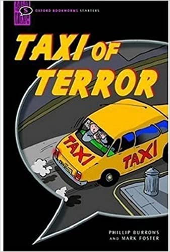 Oxford Bookworms Starters: Comic-strip: 250 Headwords: Taxi of Terror