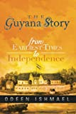 The Guyana Story: From Earliest Times to