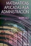 Matematicas Aplicadas A La Administracion/ Mathematics Applied To Administration (Spanish Edition)