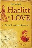 Hazlitt in Love, Jon Cook, 1904977405