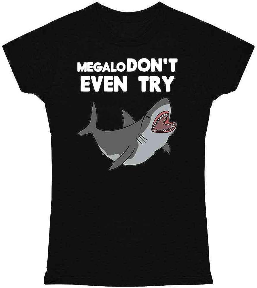 MegaloDon't Even Try Megalodon Shark Funny Black S Graphic Tee T Shirt for Women