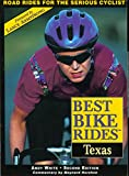 Best Bike Rides in Texas, 2nd (Best Bike Rides Series)
