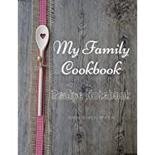 "My Family Cookbook Recipe Notebook Recipe Books to write in: My Family Cookbook Recipe Notebook Volume 13 - 100 pages 90 record pages for Blank Recipe Books to write in of 8.5"" x 11"" - DIY Cookbook"
