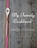 """My Family Cookbook Recipe Notebook Recipe Books to write in: My Family Cookbook Recipe Notebook Volume 13 - 100 pages 90 record pages for Blank Recipe ... 11"""" - DIY Cookbook (Perfect Recipe Notebook)"""
