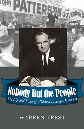 Nobody But the People: The Life and Times of Alabamas Youngest Governor