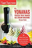 My Yonanas Frozen Treat Maker Soft Serve Ice Cream