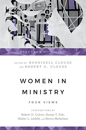 Women in Ministry: Four Views (Spectrum Multiview Book Series Spectrum Multiview Book Serie)
