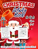 Christmas Coloring and Activity Book for Kids Ages 4-8: A Creative and Fun Kid Workbook Game For Learning, Coloring, Dot To Dot, Mazes, Word Search ... Activity Books for Kids ages 4-8) (Volume 2)