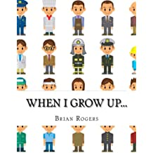 When I Grow Up...: A Look At 10 Future Careers for Kids