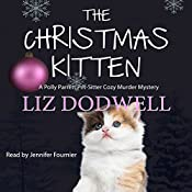 The Christmas Kitten: A Polly Parrett Pet-Sitter Cozy Murder Mystery, Book 2 | Liz Dodwell