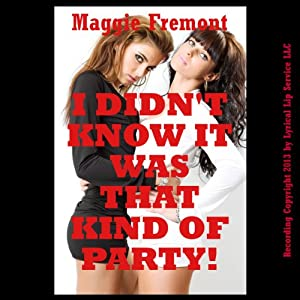 I Didn't Know It Was That Kind of Party! Audiobook
