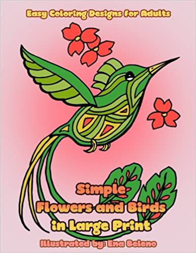 Amazon Simple Flowers And Birds In Large Print Hand Drawn Pictures Easy Designs Of Coloring Book For Grown Ups Beautiful