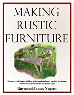 making rustic furniture. making rustic furniture how to craft chairs tables bedroom garden r