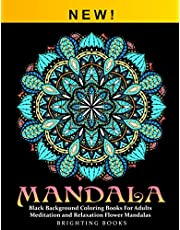 Mandala Coloring Book: Black Background Coloring Books For Adults, Meditation and Relaxation Flower Mandalas for Women and Men