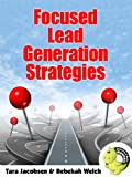 Focused Lead Generation Strategies: All Leads Are Not Created Equal