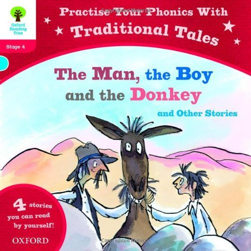Download Oxford Reading Tree: Level 4: Traditional Tales Phonics The Man, The Boy and The Donkey and Other Stories (Oxford Reading Tree Stage 4) by Nikki Gamble (2013-09-05) pdf epub