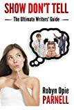 """Show Don't Tell - The Ultimate Writers' Guide"" av Robyn Opie-Parnell"
