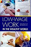 img - for Jerome Gautie: Low-Wage Work in the Wealthy World (Hardcover); 2010 Edition book / textbook / text book