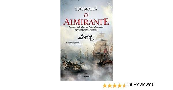 El almirante (Novela): Amazon.es: Mollá Ayuso, Luis: Libros