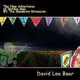 The Dandelion Dimension: The New Adventures of Hotdog Man, Book 1