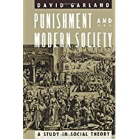 Punishment and Modern Society: A Study in Social Theory