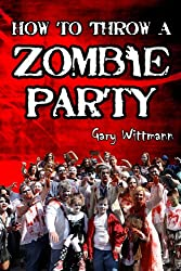 How To Throw A Zombie Party
