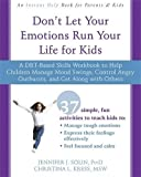 Don't Let Your Emotions Run Your Life for Kids: A