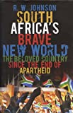 South Africa's Brave New World, R. W. W. Johnson, 1590204107