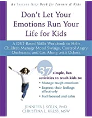 Don't Let Your Emotions Run Your Life for Kids: A DBT-Based Skills Workbook to Help Children Manage Mood Swings, Control Angry Outbursts, and Get Along with Others