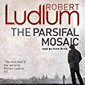 The Parsifal Mosaic Audiobook by Robert Ludlum Narrated by Scott Brick