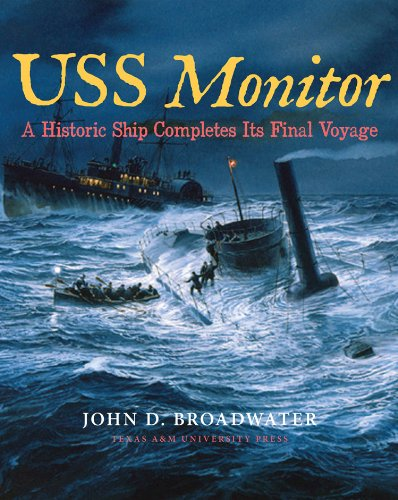 USS Monitor: A Historic Ship Completes Its Final Voyage (Ed Rachal Foundation Nautical Archaeology (Monitor American Marine)