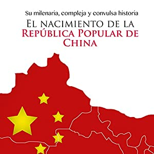 El nacimiento de la República Popular de China [The Birth of the People's Republic of China] Audiobook