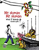 img - for Mr. Human, Mr. Human: What If Animals Could Talk? book / textbook / text book