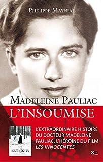 Madeleine Pauliac : l'insoumise, Maynial, Philippe