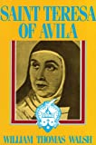 Saint Teresa of Avila, William T. Walsh, 0895553252