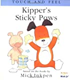 Kipper's Sticky Paws: [Touch and Feel]