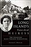 Long Island's Vanished Heiress: The Unsolved