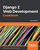 Django 2 Web Development Cookbook: 100 practical recipes on building scalable Python web apps with Django 2, 3rd Edition