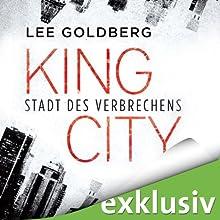 King City: Stadt des Verbrechens Hörbuch von Lee Goldberg Gesprochen von: Klaus-Dieter Klebsch
