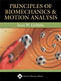 Principles of Biomechanics & Motion Analysis, Iwan W. Griffiths, 0781752310